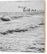 Always Kiss Me Goodnight Wood Print