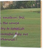 Amateur Golf  Wood Print