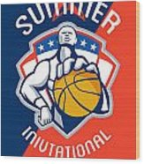 Amateur Summer Invitational Basketball Poster Wood Print by Aloysius Patrimonio