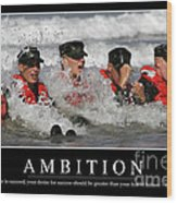 Ambition Inspirational Quote Wood Print