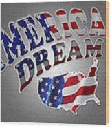 American Dream Digital Typography Artwork Wood Print