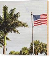 American Flag Flying Amongst Palm Trees Wood Print