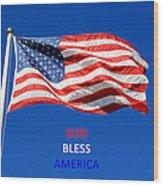 American Flag - God Bless America Wood Print