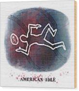 American Idle Wood Print