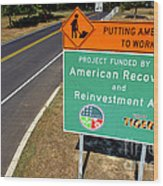 American Recovery And Reinvestment Act Road Sign Wood Print by Olivier Le Queinec