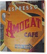 Amocat Cafe Wood Print