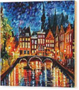Amsterdam-canal - Palette Knife Oil Painting On Canvas By Leonid Afremov Wood Print