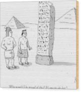 An Ancient Egyptian Mason Describes An Obelisk Wood Print