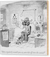 An Optometrist Examines A Cowboy Wood Print