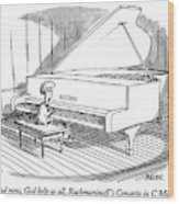 And Now, God Help Us All, Rachmaninoff's Concerto Wood Print