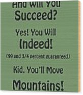 And Will You Succeed - Dr Seuss - Sage Green Wood Print