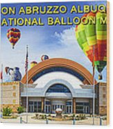 Anderson Abruzzo Albuquerque International Balloon Museum Poster Wood Print