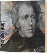 Andrew Jackson Wood Print