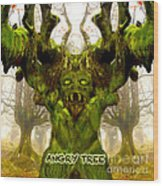 Angry Tree Forest Defender Wood Print