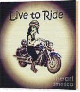 Anime Biker-live To Ride Wood Print