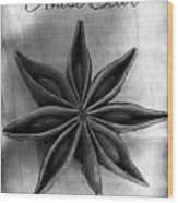 Anise Star Single Text Distressed Black And Wite Wood Print