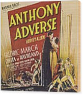 Anthony Adverse ,from Left Olivia De Wood Print