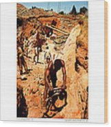 Anthony Howarth Collection - Gold- Re-working Old Mines - S.a. Wood Print