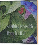 Anything Is Possible Wood Print by Eva Thomas