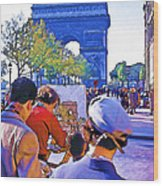 Arc De Triomphe Painter Wood Print by Chuck Staley