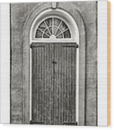 Arched Door In French Quarter In Black And White Wood Print
