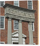 Architectural Columns With Equal Justice Wood Print