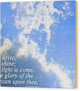 Arise And Shine Wood Print by Stephanie Grooms