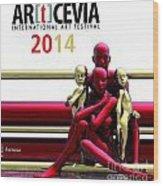 Artcevia International Art Festival - 2014 Wood Print