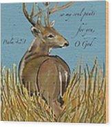 As The Deer Wood Print