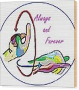 Asl Always And Forever Wood Print