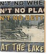 At The Lake Sign Wood Print