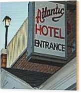 Atlantic Hotel Wood Print by Skip Willits