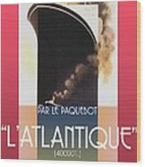French Travel Poster Advertisement Atlantique Wood Print