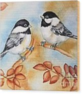 Autumn Chickadees Wood Print