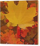 Autumn Is A State Of Mind More Than A Time Of Year Wood Print