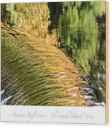 Autumn Reflections -the South Natick Dam Wood Print