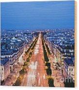 Avenue Des Champs Elysees In Paris Wood Print