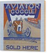 Aviator Goggle Sold Here Poster Wood Print