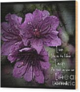 Azalea Inspirational Message Wood Print