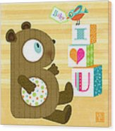 B Is For Baby Bear Wood Print