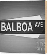 Balboa Avenue Street Sign Black And White Picture Wood Print
