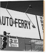 Balboa Island Ferry Sign Black And White Picture Wood Print by Paul Velgos