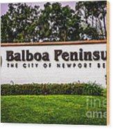 Balboa Peninsula Sign For City Of Newport Beach Picture Wood Print