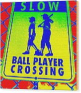 Ball Player Crossing Wood Print