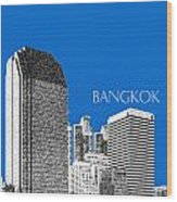 Bangkok Thailand Skyline 2 - Blue Wood Print