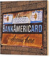 Bankamericard Welcome Here Wood Print