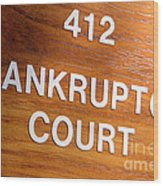 Bankruptcy Court Wood Print