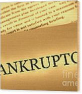 Bankruptcy Notice Wood Print