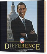 Barack Obama Difference Wood Print