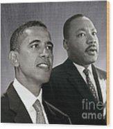 Barack Obama  M L King  Wood Print